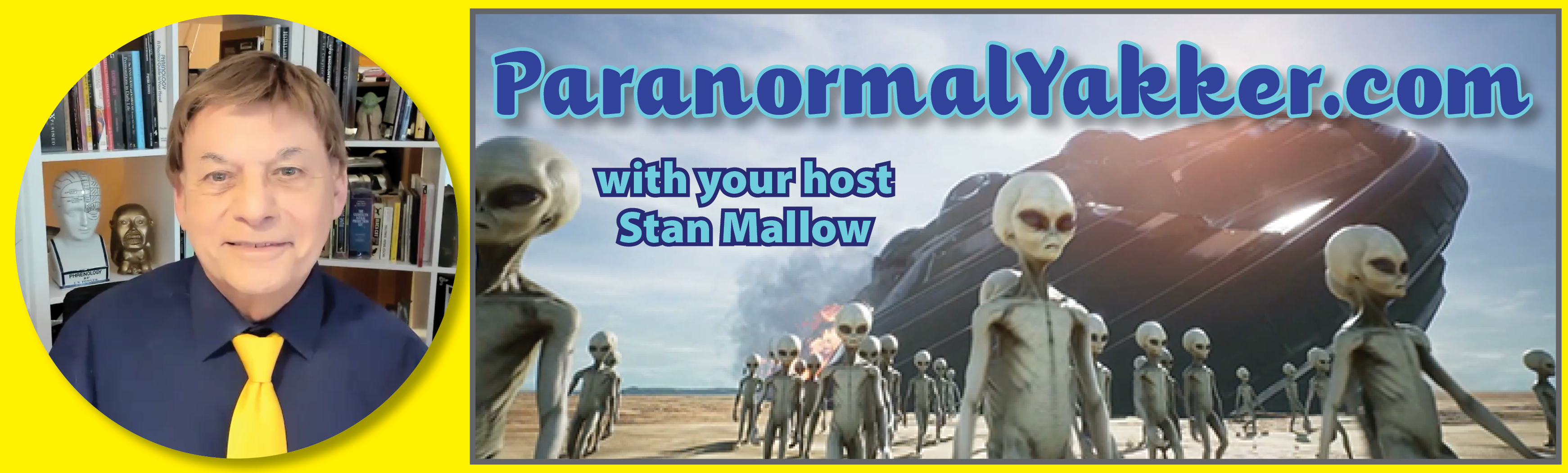 Paranormal Yakker with your host Stan Mallow